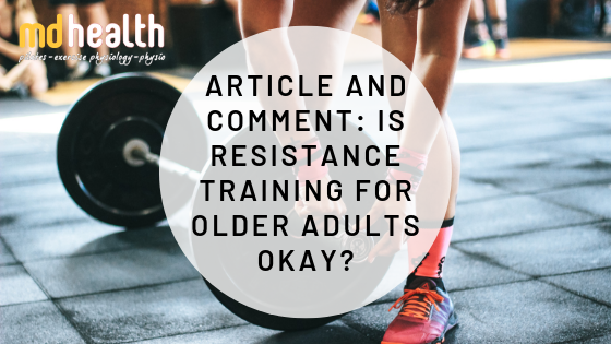 Article and Comment – Is Resistance Training for Older Adults Okay?