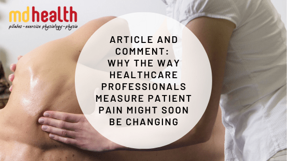 Article and Comment – Why the way healthcare professionals measure patient pain might soon be changing